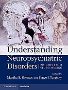 Understanding neuropsychiatric disorders : insights from neuroimaging