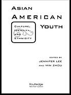 Asian American youth : culture, identity, and ethnicity