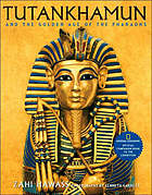 Tutankhamun and the golden age of the pharaohs / National Geographic Official Companion Book To The Exhibition