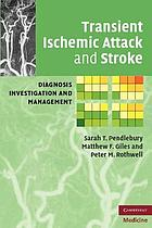 Transient ischemic attack and stroke : diagnosis, investigation and management