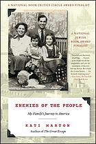 Enemies of the people : my family's journey to America