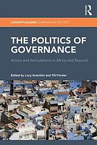 The politics of governance : actors and articulations in Africa and beyond