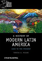 A history of modern Latin America : 1800 to the present