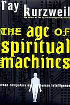 The age of spiritual machines : when computers exceed human intelligence