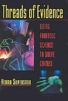Threads of evidence : using forensic science to solve crimes