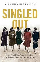 Singled out : how two million women survived without men after the First World War