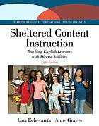 Sheltered content instruction : teaching English learners with diverse abilities