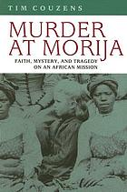 Murder at Morija : faith, mystery, and tragedy on an African mission