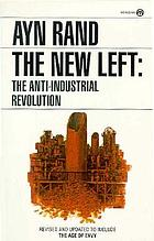 The New Left : the anti-industrial revolution