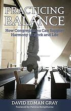 Practicing balance : how congregations can support harmony in work and life