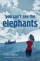 You can't see the elephants