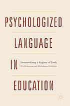 Psychologized language in education : denaturalizing a regime of truth