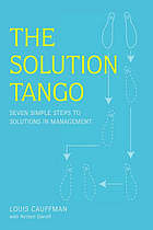 The solution tango : seven simple steps to solutions in management