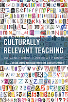 Culturally relevant teaching : preparing teachers to include all learners