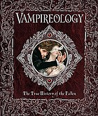 Vampireology : the true history of the fallen ones