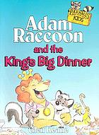 Adam Raccoon and the king's big dinner