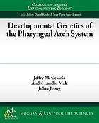 Developmental genetics of the pharyngeal arch system