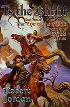 To the blight : part two of the Eye of the World, the beginning of the Wheel of time
