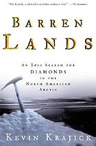 Barren lands : an epic search for diamonds in the North American Arctic