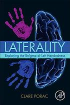 Laterality : exploring the enigma of left -handedness