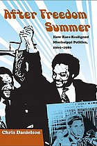 After Freedom Summer : how race realigned Mississippi politics, 1965-1986