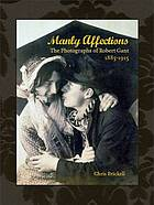 Manly affections : the photographs of Robert Gant, 1885-1915