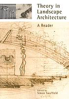 Theory in landscape architecture : a reader