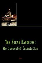 The Koran handbook : an annotated translation