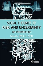 Social theories of risk and uncertainty : an introduction