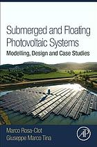 Submerged and floating photovoltaic systems : modelling, design and case studies