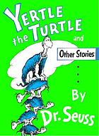 Yertle the turtle, and other stories,