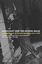Holocaust and the moving image : representations in film and television since 1933