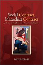 Social contract, masochist contract : aesthetics of freedom and submission in Rousseau