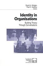 Identity in organizations : building theory through conversations