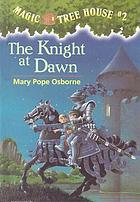 Magic Tree House #2: The Knight at Dawn.
