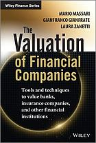 The valuation of financial companies : tools and techniques to value banks, insurance companies, and other financial institutions