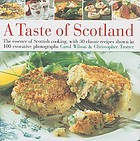 A taste of Scotland : the essence of Scottish cooking, with 30 classic recipes shown in 100 evocative photographs