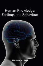 Human knowledge, feelings and behaviour