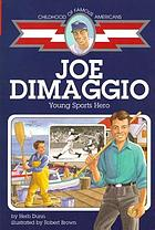 Joe DiMaggio, young sports hero