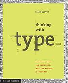 Thinking with type : a critical guide for designers, writers & editors