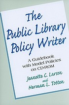 The public library policy writer : a guidebook with model policies on CD-ROM