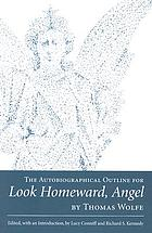 The autobiographical outline for Look homeward, angel