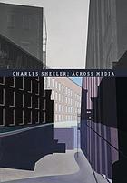 Charles Sheeler : across media