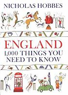 England : 1,000 things you need to know
