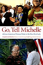 Go, tell Michelle : African American women write to the new First Lady