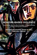 Honour-based violence : experiences and counter-strategies in Iraqi Kurdistan and the UK Kurdish diaspora