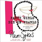 Party girls die in pearls : an Oxford girl mystery