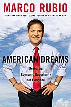 American dreams : restoring economic opportunity for everyone