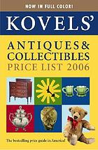 Kovels' antiques & collectibles price list : for the 2006 market illustrated