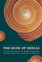 The book of shells : a life-size guide to identifying and classifying six hundred seashells
